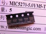 MICREL原装正品行货 MIC5270-5.0YM5 TR 稳压器芯片批发