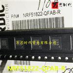 原装现货 NRF51822-QFAB-R 封装QFN48 蓝牙无线芯片  量大价优